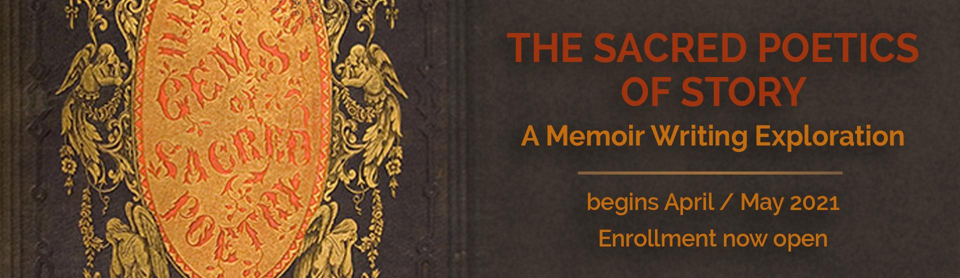 The Sacred Poetics of Story: a memoir writing workshop